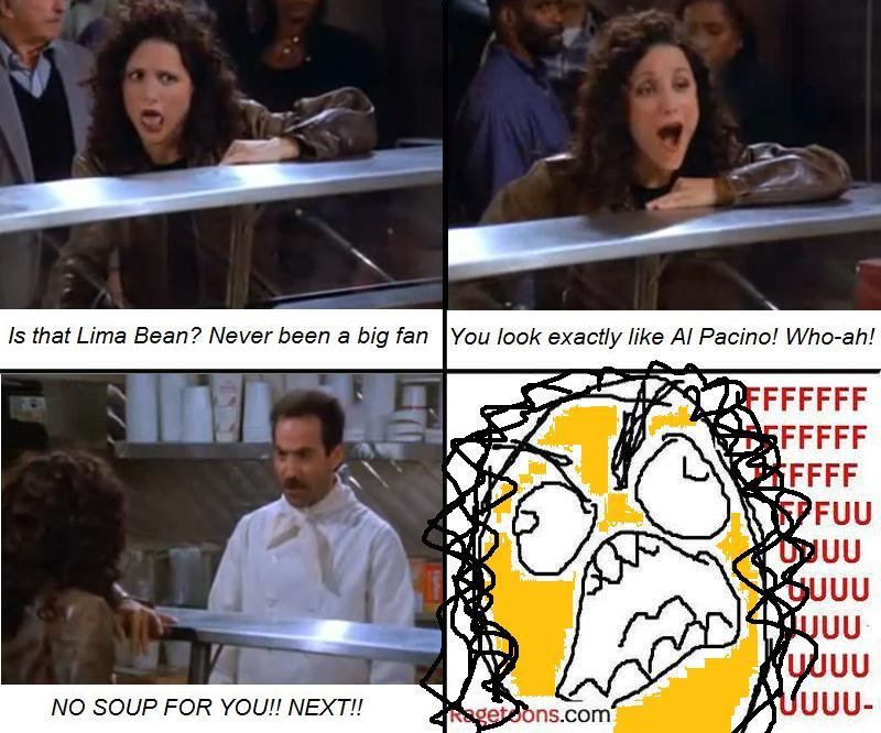 No Soup For You Rage