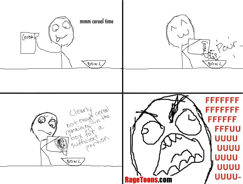 Not Enough Cereal Rage