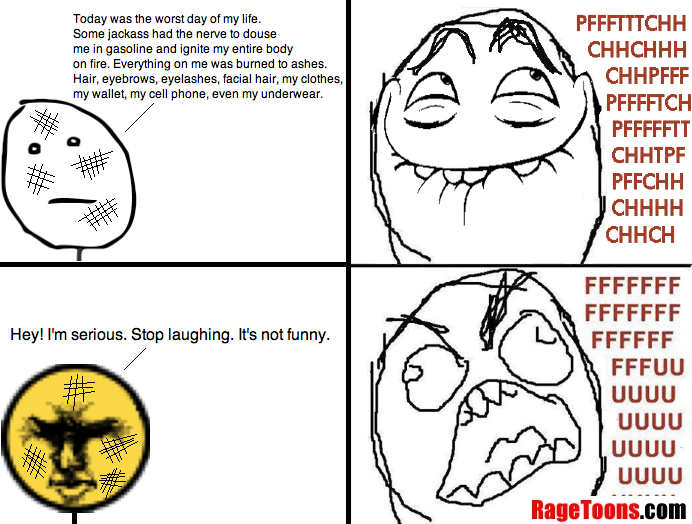 Serious Story Laugh Rage